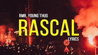 RMR - RASCAL [Remix] (Lyrics) ft. Young Thug