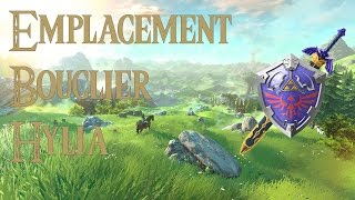 Astuce Zelda Breath of the Wild : Emplacement bouclier Hylia