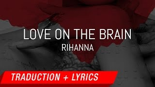Rihanna - Love On The Brain (Traduction française + Lyrics) Cover