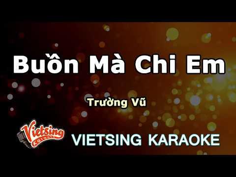 Buồn Mà Chi Em - Trường Vũ - Vietsing Karaoke