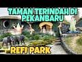 Wisata Ke Taman Refi Pekanbaru