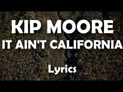Kip Moore - It Ain't California (LYRICS)