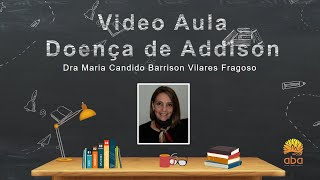 Video Aula Doença de Addison com Dra Maria Candido Fragoso