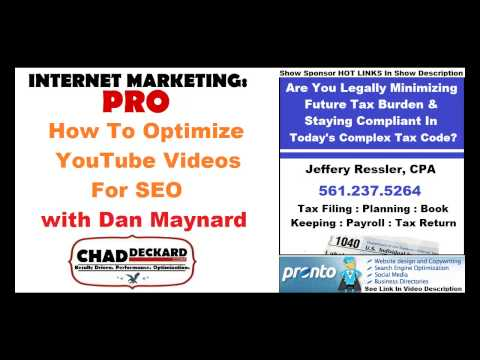 How To Optimize YouTube Videos SEO with Dan Maynard : Internet Marketing : PRO