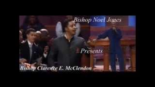 Pt 5 - Bishop Noel Jones Presents - Bishop Clarence McClendon