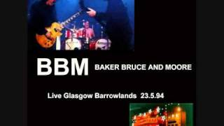 BBM (Bruce,Baker,Moore)- High Cost Of Loving (Live Glasgow Barrowlands 23.5.94)