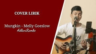 Download Lagu Mungkin - Melly Goeslow | Adlani Rambe [Live Cover]