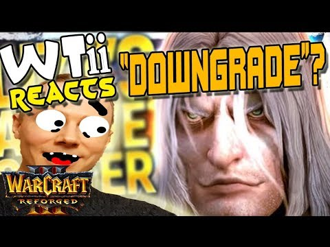 """WTii Reacts to Bellular """"FORCED Downgrade"""" of Warcraft 3 Reforged"""