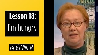 Beginner Levels - Lesson 18: I'm Hungry