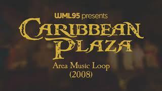 Caribbean Plaza - Area Music Loop (2008)