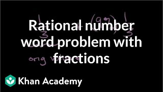 Rational Number Word Problem With Fractions | Pre-Algebra | Khan Academy