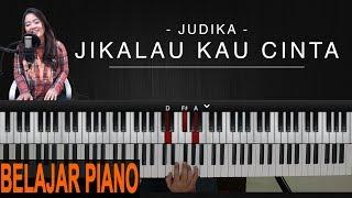 JUDIKA - JIKALAU KAU CINTA | BELAJAR PIANO ARANSEMEN LENGKAP