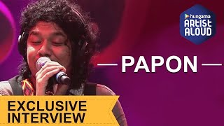 Exclusive Papon Interview I ArtistAloud