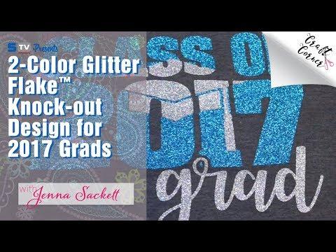 2-Color Glitter Flake™ Knock-out Design for 2017 Grads | Craft Corner