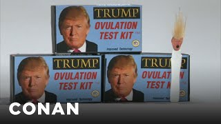 Donald Trump Ovulation Test Kit  - CONAN on TBS