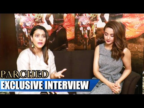 Parched Movie 2016 | Kajol & Surveen Chawla EXCLUSIVE INTERVIEW