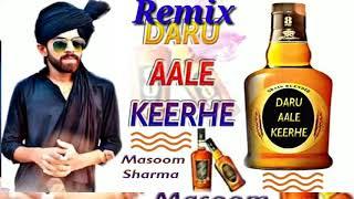 Daru Aale Keere Dj Remix Song   Masoom Sharma   Haryanvi New Dj Remix Song 2019___RK Haryanvi Remix