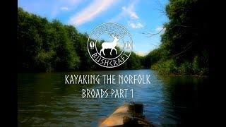 Kayaking the Norfolk Broads Part 1