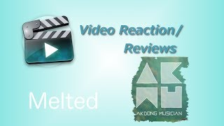 Video KK Video Reaction/Review: Akdong Musician 'Melted' download MP3, 3GP, MP4, WEBM, AVI, FLV Juni 2018