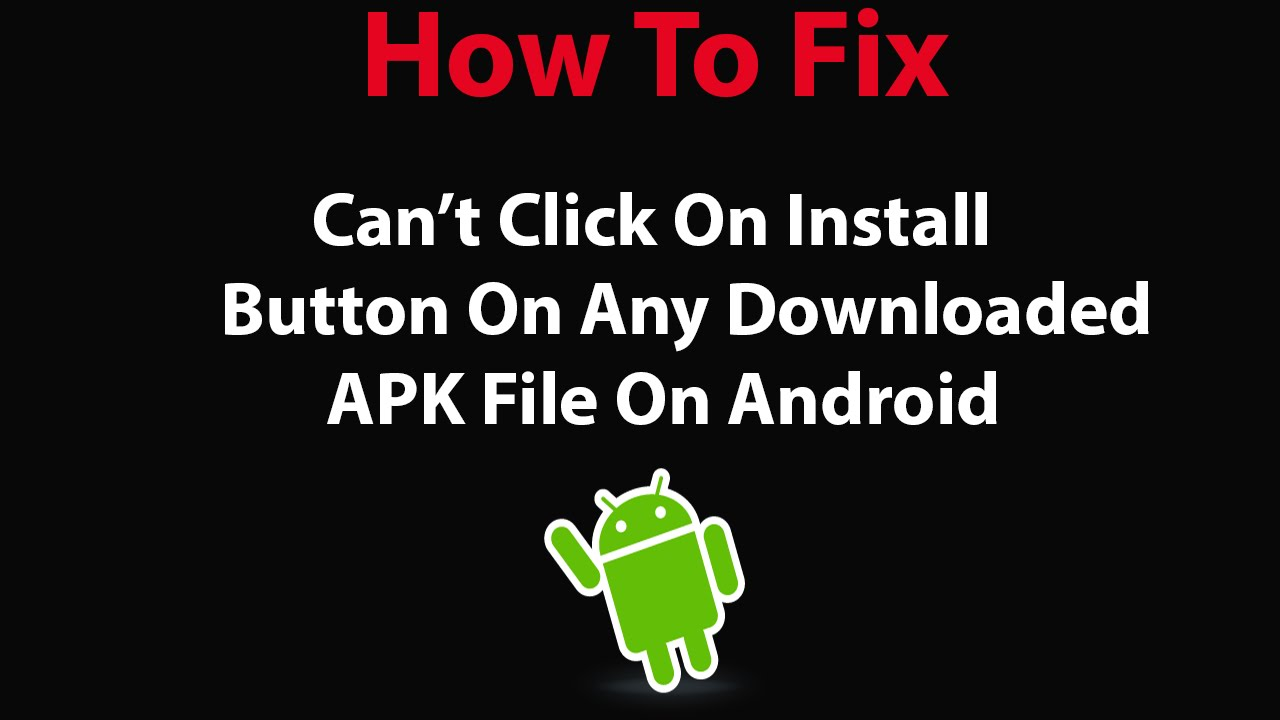 How To Fix Can T Click On Install Button On Any Downloaded Apk File On Your Android Device Youtube