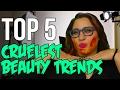 TOP 5 Cruelest Beauty Trends That Need to Die Dark 5 Snarled