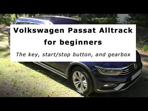 Volkswagen Passat Alltrack for Beginners: The Key, start/stop button, and gearbox