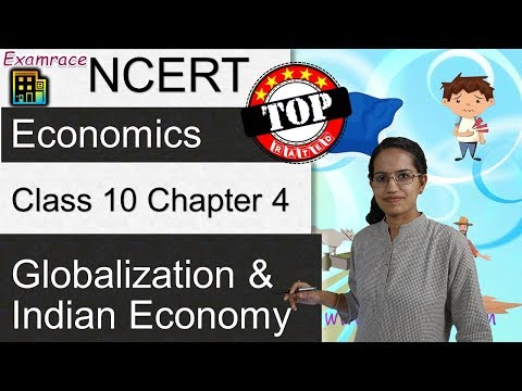 NCERT Class 10 Economics Chapter 4: Globalization & Indian Economy
