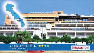 Club Hotel Eden*** TORRE OVO (PUGLIA) SPECIALE OTA VIAGGI 2015