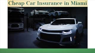 Get Now Cheap Car Insurance in Miami, FL
