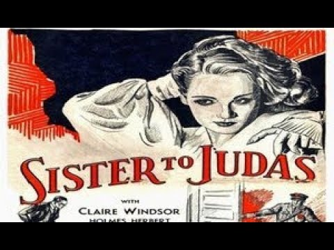 Sister to Judas 1932  Claire Windsor, Holmes Herbert, John Harron