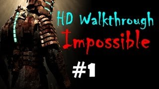 """""""Dead Space 1"""", HD walkthrough (Impossible), Chapter 1 - New Arrivals"""
