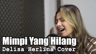 MIMPI YANG HILANG - SALEEM IKLIM   DELISA HERLINA COVER [ BENING MUSIK ]