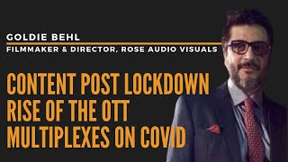 """""""OTT content strategy could take a new turn post lockdown"""": Goldie Behl, Filmmaker"""