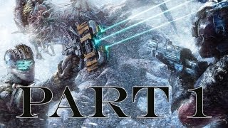 Dead Space 3 Walkthrough - Part 1 Let