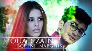 MOUAD ZAIN  Bghini Nbghik (SAD9IN) (officiel clip HD) 2017