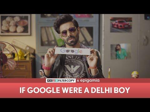 FilterCopy  If Google Were a Delhi Boy  Ft Aparshakti Khurana