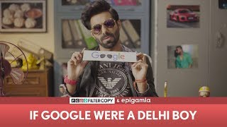 FilterCopy | If Google Were a Delhi Boy | Ft. Aparshakti Khurana
