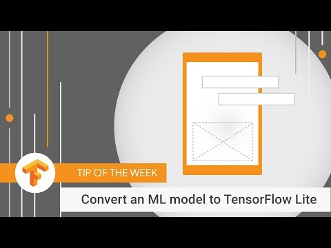How to convert your ML model to TensorFlow Lite (TensorFlow