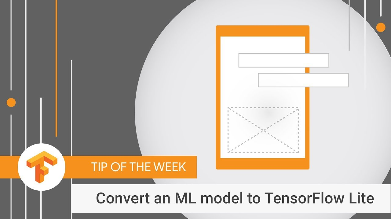 How to convert your ML model to TensorFlow Lite (TensorFlow Tip of the Week)