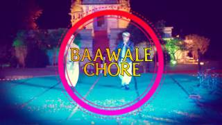 RANAKPUR FESTIVAL 2016 | BAAWALE CHORE LIVE PERFORMANCE | RAJASTHAN TOURISM