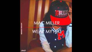 Wear my hat by Mac Miller