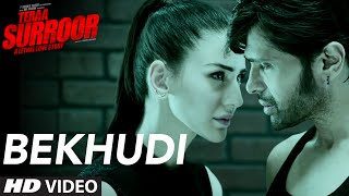 BEKHUDI Video Song | TERAA SURROOR