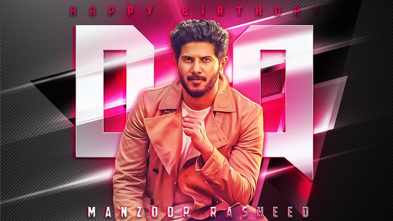 Dulquer Salmaan Birthday Special Mashup 2020 | July 28 |Tribute To Dulquer Salmaan | Manzoor Rasheed