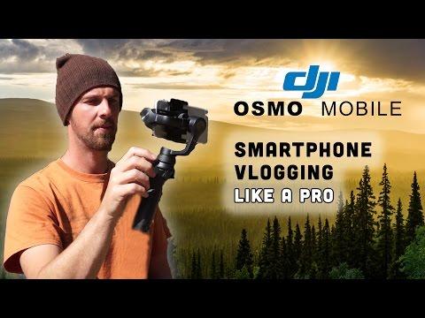 SMARTPHONE VLOGGING LIKE A PRO - OSMO Mobile