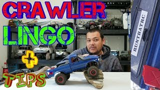 Crawler Lingo and some tips for new rc crawlers.