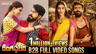 Rangasthalam Back 2 Back Full Video Songs 4K | Ram Charan | Samantha | Aadhi | DSP | Sukumar