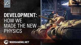 World of Tanks PC - Development: How We Made the New Physics