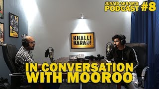 In Conversation with Mooroo  | Junaid Akram's Podcast #8