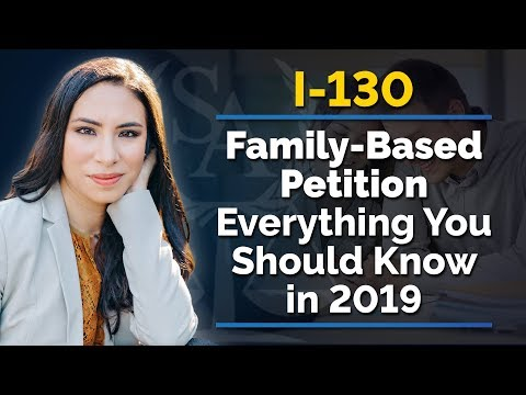 Family-Based Petition | I-130 Visas And Petitions | What You Should Know in 2019