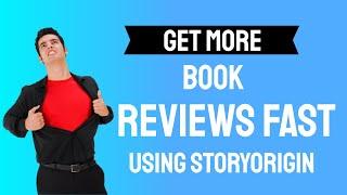 How To Get Amazon Book Reviews - How To Get More Book Reviews fast - using StoryOrigin